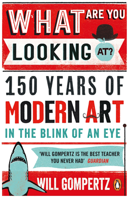 What are you looking at - 150 years of modern art